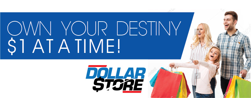 Own your destiny with a DollarStore